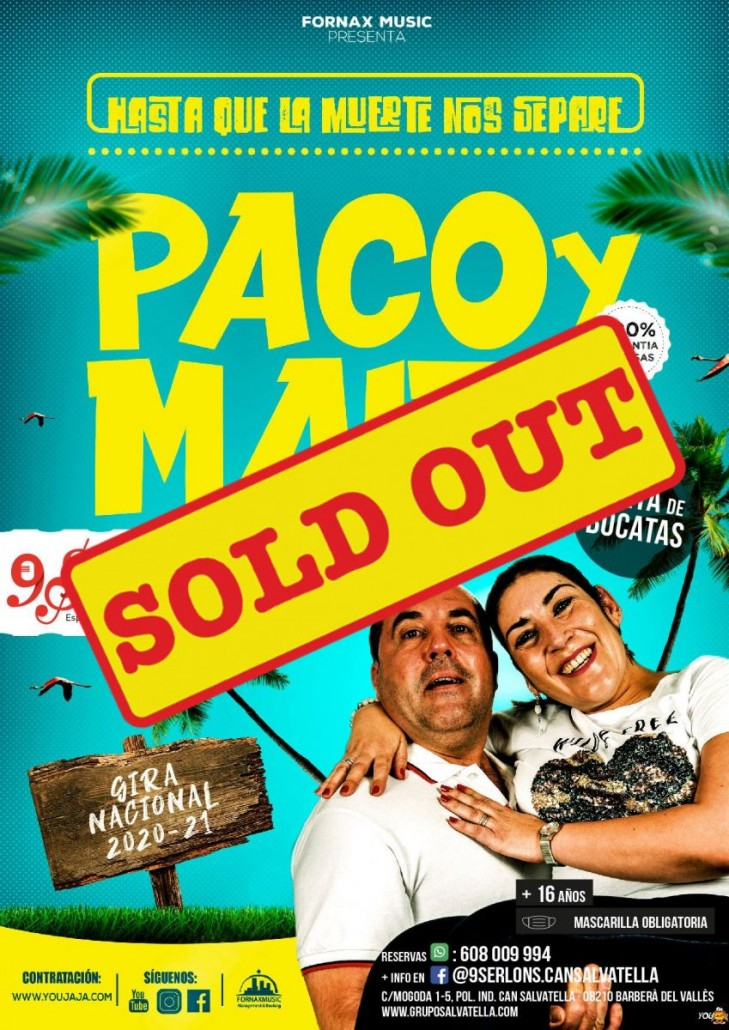 PACO Y MAITE SOLD OUT